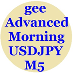 gee_Advanced_Morning_USDJPY_M5