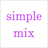 Simple mix