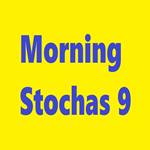 Morning Stochas 9