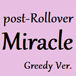 post-Rollover Miracle Greedy Version